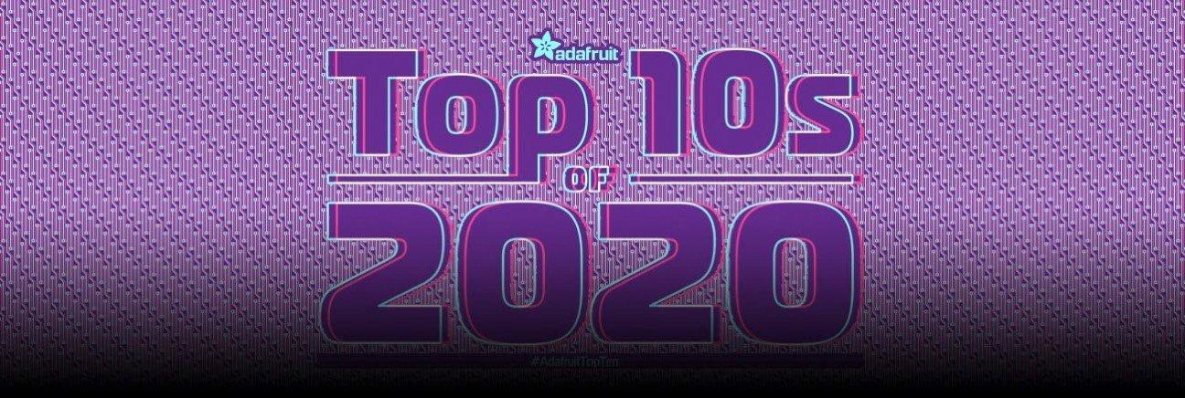 Les dix meilleurs messages d'Adafruit sur Facebook en 2020 #AdafruitTopTen