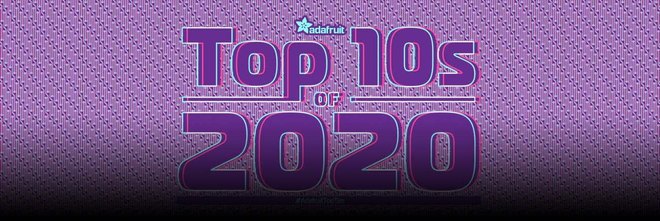 Les dix meilleurs univers d'Adafruit en 2020 #AdafruitTopTen
