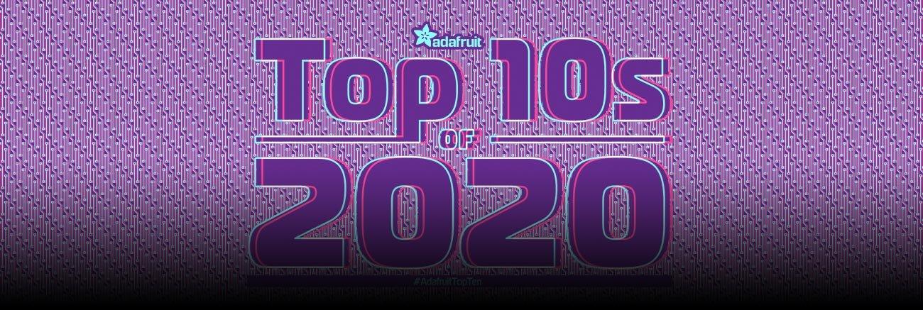 Les dix premiers billets du blog d'Adafruit pour 2020 #AdafruitTopTen