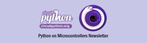 La vidéo hebdomadaire Python on Hardware 129 #CircuitPython #Adafruit